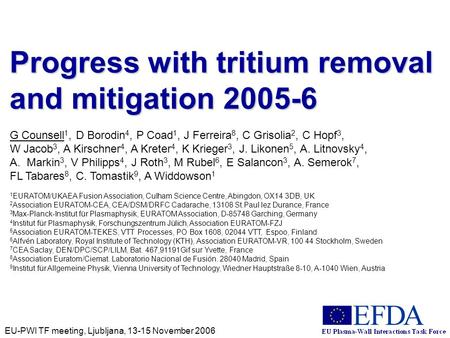 EU-PWI TF meeting, Ljubljana, 13-15 November 2006 Progress with tritium removal and mitigation 2005-6 G Counsell 1, D Borodin 4, P Coad 1, J Ferreira 8,