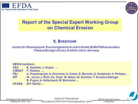 EU Plasma-Wall Interaction TF – Meeting 14.10.04 - FZJ SEWG Chemical Erosion S. Brezinsek TEC 1 Report of the Special Expert Working Group on Chemical.