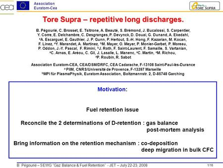 1/18 TORE SUPRA Association Euratom-Cea B. Pégourié – SEWG Gaz Balance & Fuel Retention - JET – July 22-23, 2008 Tore Supra – repetitive long discharges.