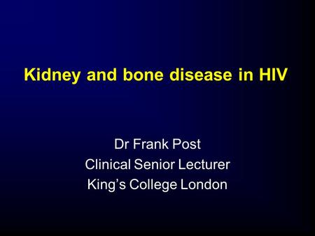 Kidney and bone disease in HIV