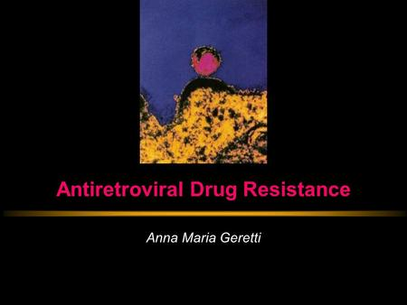 Antiretroviral Drug Resistance