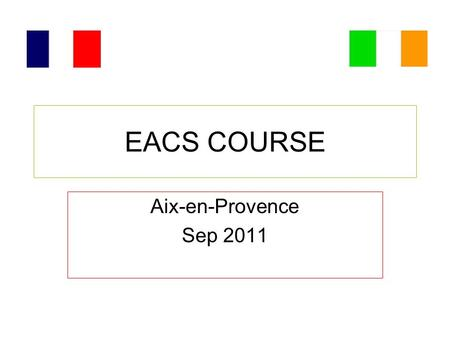 EACS COURSE Aix-en-Provence Sep 2011. Ireland Dublin Capital City.