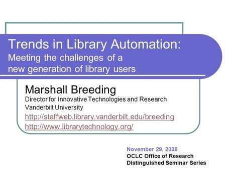 Marshall Breeding Director for Innovative Technologies and Research