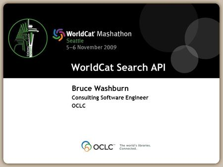 WorldCat Search API Bruce Washburn Consulting Software Engineer OCLC.