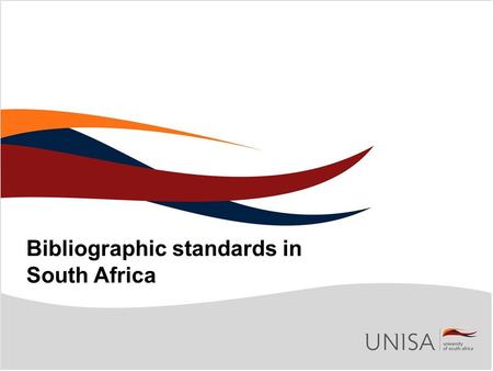 Bibliographic standards in South Africa. Bibliographic standards are standards aimed at consistency and uniformity of practice in the creation of bibliographic.