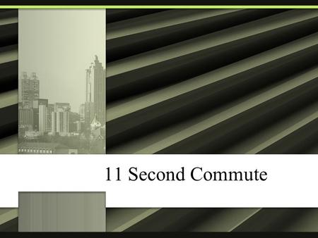 11 Second Commute. Trends 15-20% of US corporate and government workforce telecommutes at least one day a month About 2.5 million US corporate employees.