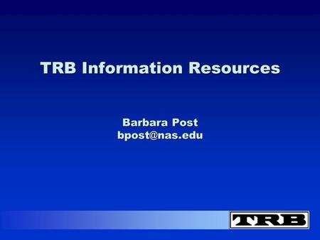 TRB Information Resources Barbara Post