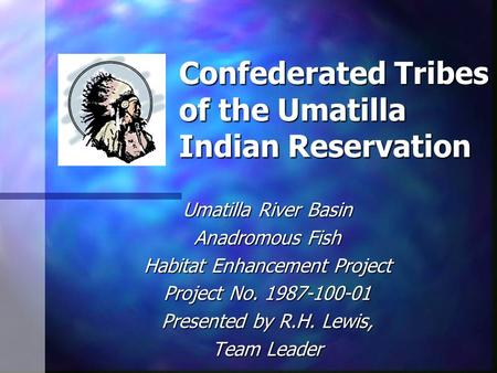 Confederated Tribes of the Umatilla Indian Reservation Umatilla River Basin Anadromous Fish Habitat Enhancement Project Project No. 1987-100-01 Presented.
