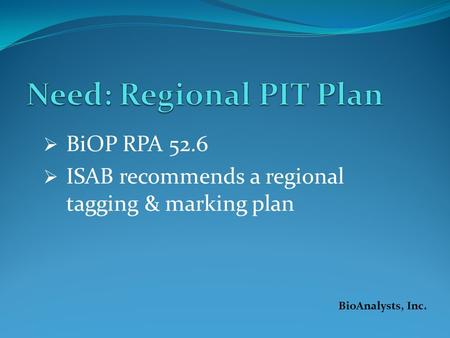 BiOP RPA 52.6 ISAB recommends a regional tagging & marking plan BioAnalysts, Inc.