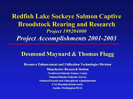 Redfish Lake Sockeye Salmon Captive Broodstock Rearing and Research Project 199204000 Project Accomplishments 2001-2003 Resource Enhancement and Utilization.