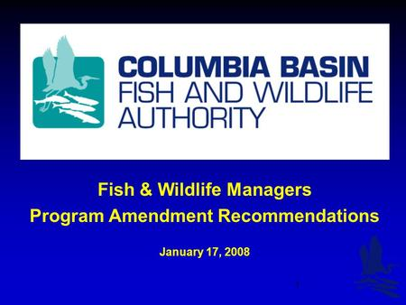 1 Fish & Wildlife Managers Program Amendment Recommendations January 17, 2008.
