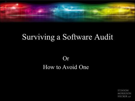Surviving a Software Audit Or How to Avoid One. Athelene Gieseman
