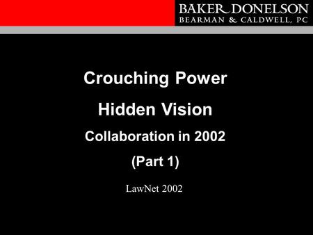 Crouching Power Hidden Vision Collaboration in 2002 (Part 1) LawNet 2002.