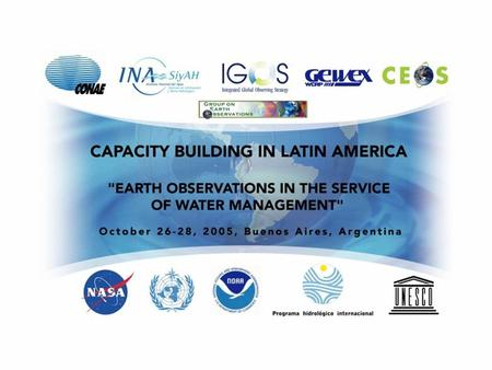 Objective: To bring together those involved in the activities of water management in Latin America with the Earth observation data providers, in order.