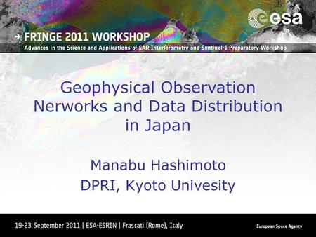 Geophysical Observation Nerworks and Data Distribution in Japan Manabu Hashimoto DPRI, Kyoto Univesity.