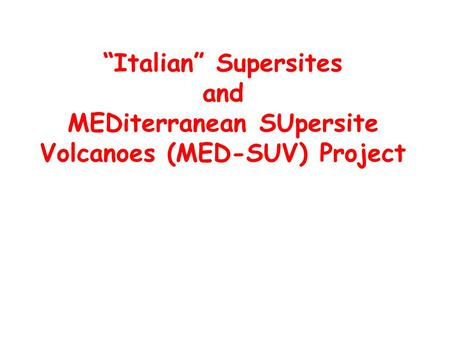 Italian Supersites and MEDiterranean SUpersite Volcanoes (MED-SUV) Project.