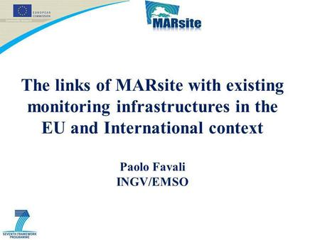 The links of MARsite with existing monitoring infrastructures in the EU and International context Paolo Favali INGV/EMSO.
