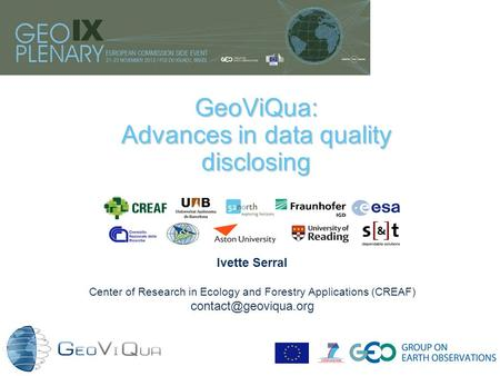 GeoViQua: Advances in data quality disclosing Ivette Serral Center of Research in Ecology and Forestry Applications (CREAF)