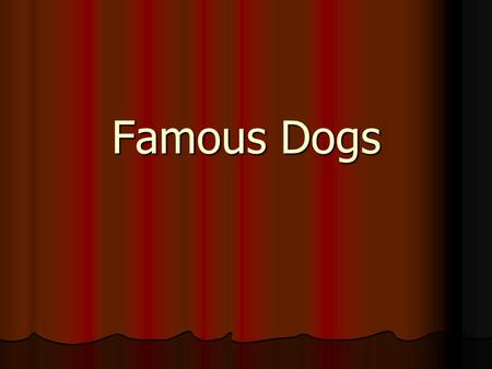 Famous Dogs. Movie: 101 Dalmatians Breed: Dalmatian.