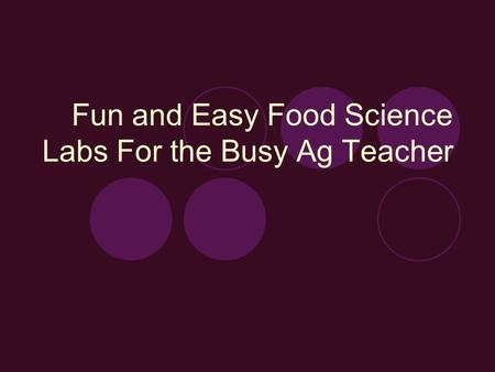 Fun and Easy Food Science Labs For the Busy Ag Teacher.