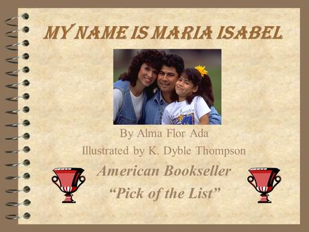 My Name Is Maria Isabel By Alma Flor Ada Illustrated by K. Dyble Thompson American Bookseller Pick of the List.