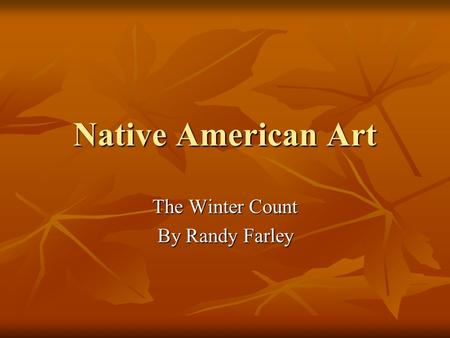 Native American Art The Winter Count By Randy Farley.