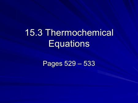 15.3 Thermochemical Equations