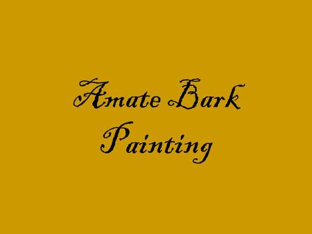 Amate Bark Painting. Bark paper, papal amate, is produced by hand in the state of Puebla by Otomi Indians using bark from the mulberry or fig trees. The.
