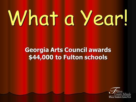 What a Year! Georgia Arts Council awards $44,000 to Fulton schools.