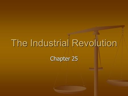 The Industrial Revolution Chapter 25. I. Beginnings of the Industrial Revolution Increased output of machine-made goods Increased output of machine-made.