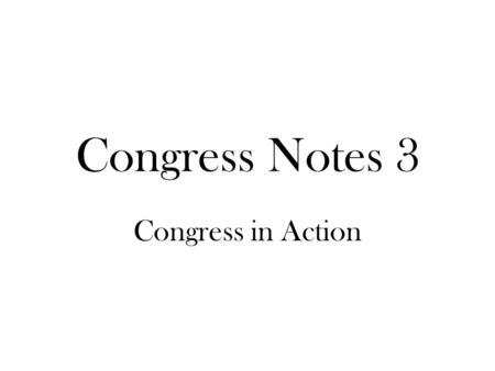 Congress Notes 3 Congress in Action. Congressional Organization Congress convenes on January 3rd of every odd numbered year There are a variety of important.