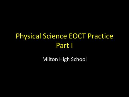 Physical Science EOCT Practice Part I
