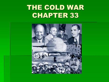 THE COLD WAR CHAPTER 33. The Iron Curtain Eastern Europe is the first area where the communist/capitalist conflict arose Eastern Europe is the first area.