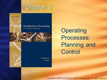 McGraw-Hill/Irwin Copyright © 2009 by The McGraw-Hill Companies, Inc. All rights reserved. Chapter 3 Operating Processes: Planning and Control.