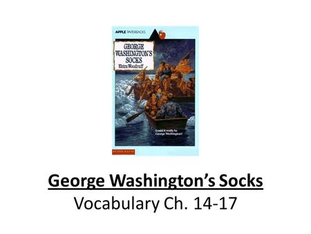 George Washington's Socks Vocabulary Ch