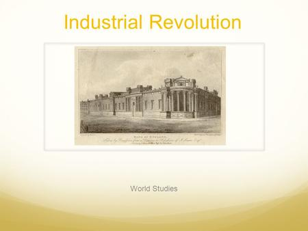 Industrial Revolution World Studies. The Agrarian Revolution.