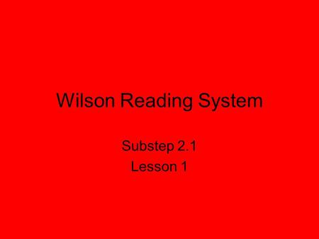 Wilson Reading System Substep 2.1 Lesson 1. Part 1 Sound Cards Quick Drill.