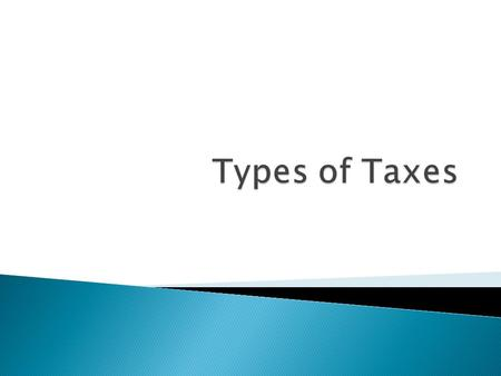 Types of Taxes.