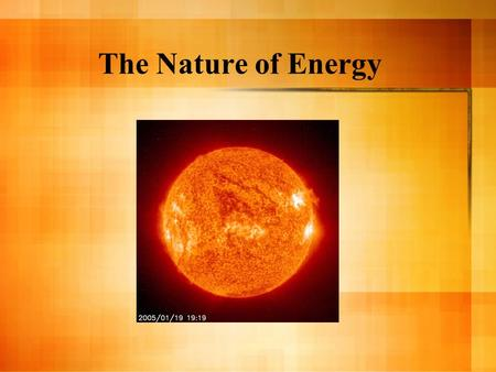 The Nature of Energy. Benchmarks Standard III: Physical Sciences E. Demonstrate that energy can be considered to be either kinetic (motion) or potential.