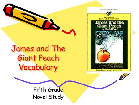 James and The Giant Peach Vocabulary Fifth Grade Novel Study.