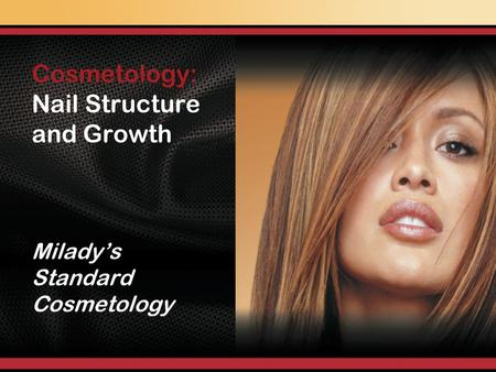 Nail Structure and Growth Miladys Standard Cosmetology Cosmetology: