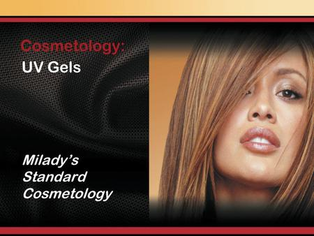 UV Gels Miladys Standard Cosmetology Cosmetology:.
