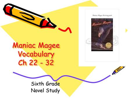 Maniac Magee Vocabulary Ch 22 - 32 Sixth Grade Novel Study.