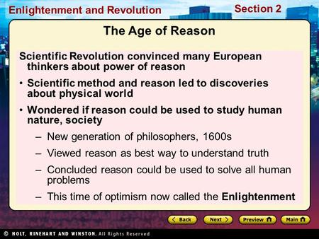 The Age of Reason Scientific Revolution convinced many European thinkers about power of reason Scientific method and reason led to discoveries about physical.