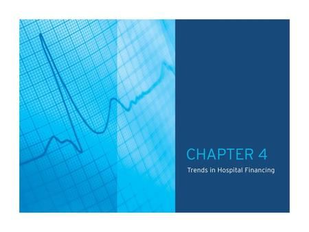TABLE OF CONTENTS CHAPTER 4.0: Trends in Hospital Financing Chart 4.1: Percentage of Hospitals with Negative Total and Operating Margins, 1995 – 2009.