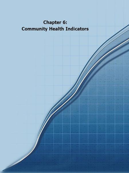 Chapter 6: Community Health Indicators. 56 Chartbook 2000 Population The population of the United States is expected to grow at a relatively constant.
