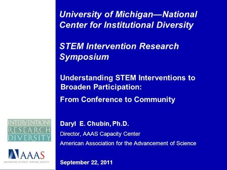 University of MichiganNational Center for Institutional Diversity STEM Intervention Research Symposium Understanding STEM Interventions to Broaden Participation: