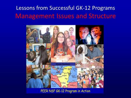 Lessons from Successful GK-12 Programs Management Issues and Structure.