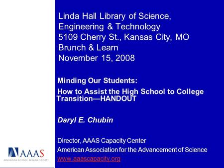 Linda Hall Library of Science, Engineering & Technology 5109 Cherry St., Kansas City, MO Brunch & Learn November 15, 2008 Minding Our Students: How to.