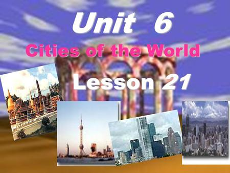 Unit 6 Cities of the World Lesson 21. New words phone call sb.